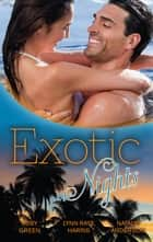 Exotic Nights - 3 Book Box Set 電子書 by Lynn raye Harris, Abby Green, Natalie Anderson