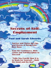 Secrets of Self-Employment ebook by Edwards, Paul and Sarah