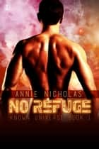 No Refuge ebook by Annie Nicholas