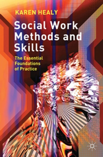 Social work methods and skills ebook by dr karen healy social work methods and skills the essential foundations of practice ebook by dr karen healy fandeluxe Gallery