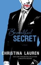 Beautiful Secret ebook by Christina Lauren