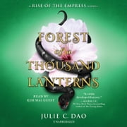 Forest of a Thousand Lanterns audiobook by Julie C. Dao