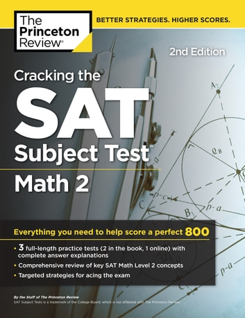 Cracking the SAT Subject Test in Math 2, 2nd Edition - Everything You Need to Help Score a Perfect 800 ebook by Princeton Review