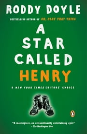 A Star Called Henry ebook by Roddy Doyle