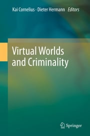 Virtual Worlds and Criminality ebook by Dieter Hermann,Kai Cornelius
