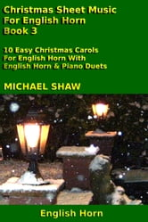 Christmas Sheet Music For English Horn: Book 3 ebook by Michael Shaw