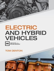 Electric and Hybrid Vehicles ebook by Tom Denton