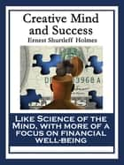 Creative Mind and Success ebook by Ernest Shurtleff Holmes