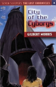 The City of the Cyborgs ebook by Gilbert L Morris