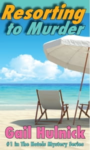Resorting to Murder ebook by Gail Hulnick