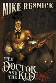 The Doctor and the Kid - A Weird West Tale ebook by Mike Resnick