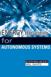 Energy Harvesting for Autonomous Systems ebook by Beeby, Stephen