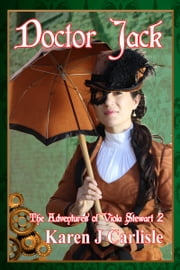 The Adventures of Viola Stewart: Doctor Jack ebook by Karen J Carlisle