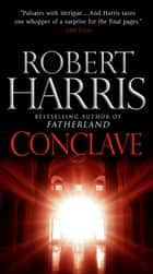 Conclave - A novel ebooks by Robert Harris