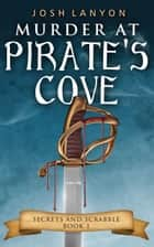 Murder at Pirate's Cove ebook by Josh Lanyon