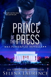 The Prince of the Press - A Powerplay Novella ebook by Selena Laurence