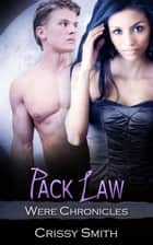 Pack Law ebook by Crissy Smith