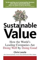 Sustainable Value ebook by Chris Laszlo,Patrick Cescau