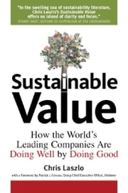 Sustainable Value - How the World's Leading Companies Are Doing Well by Doing Good ebook by Chris Laszlo,Patrick Cescau