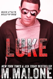 Luke (Blue-Collar Billionaires #5) ebook by M. Malone