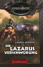 SteamPunk 6: Die Lazarus Verschwörung ebook by Ladina Bordoli