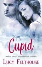 Cupid ebook by Lucy Felthouse