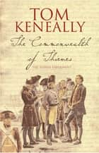 The Commonwealth Of Thieves ebook by Tom Keneally