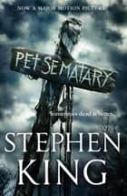 Pet Sematary - King's #1 bestseller – soon to be a major motion picture ebook by Stephen King