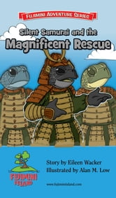 Silent Samurai and the Magnificent Rescue ebook by Eileen Wacker