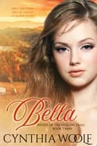Bella eBook by Cynthia Woolf