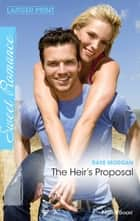 The Heir's Proposal ebook by Raye Morgan