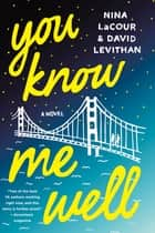 You Know Me Well - A Novel ebook by David Levithan, Nina LaCour