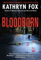 Bloodborn ebook by Kathryn Fox