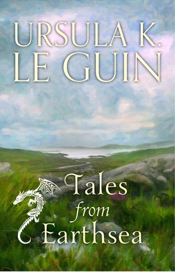Tales from Earthsea - The Fifth Book of Earthsea ebook by Ursula K. Le Guin