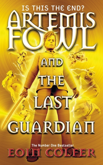 Artemis Fowl and the Last Guardian ebook by Eoin Colfer