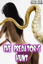 The Predator's Hunt ebook by Cora Adel
