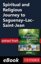 Spiritual and Religious Journey to Saguenay-Lac-Saint-Jean ebook by Siham Jamaa
