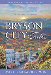 Bryson City Tales ebook by Walt Larimore, MD