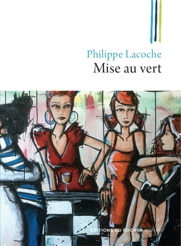 Mise au vert ebook by Philippe Lacoche
