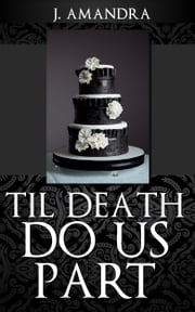 Til Death Do Us Part ebook by J Amandra