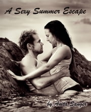 A Sexy Summer Escape ebook by Anita Sanger
