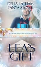 Lea's Gift ebook by Delia  Latham, Tanya  Stowe