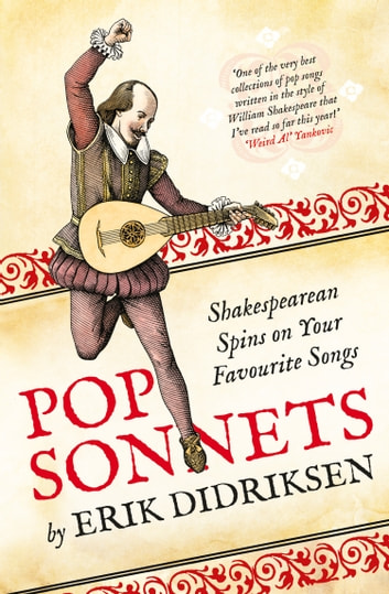 Pop Sonnets: Shakespearean Spins on Your Favourite Songs ebook by Erik Didriksen
