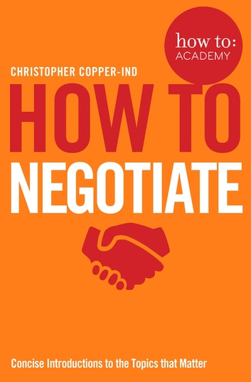 How To: Negotiate ebook by Christopher Copper-Ind