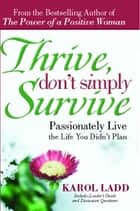 Thrive, Don't Simply Survive - Passionately Live the Life You Didn't Plan ebook by Karol Ladd