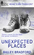 Unexpected Places ebook by Bailey Bradford