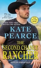 The Second Chance Rancher ebook by Kate Pearce