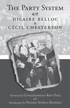 The Party System ebook by Hilaire Belloc, Cecil Chesterton, Ron Paul,...