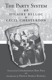 The Party System ebook by Hilaire Belloc,Cecil Chesterton,Sforza Ruspoli