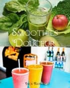 Smoothies douceur ebook by Jack Russel